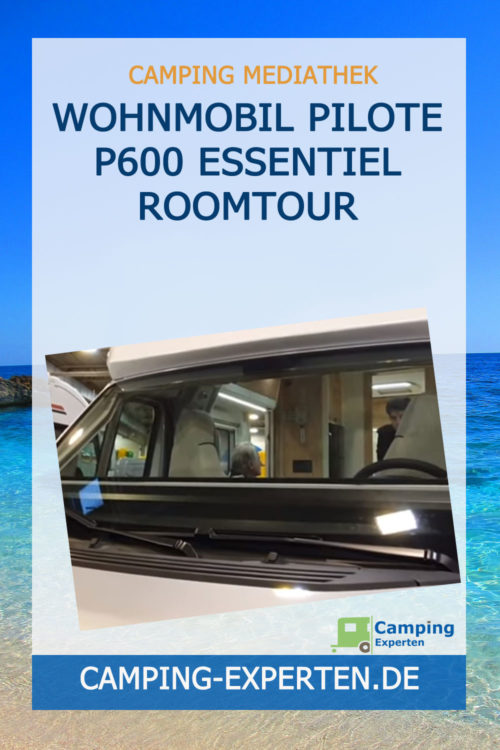 Wohnmobil Pilote P600 Essentiel Roomtour