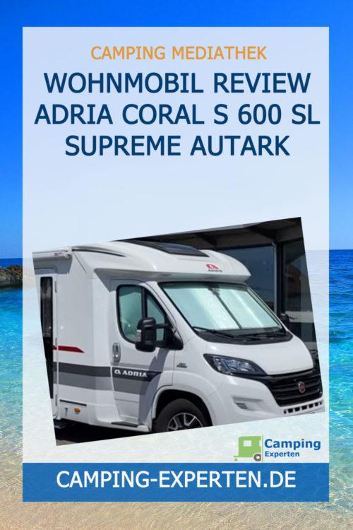 Wohnmobil Review Adria Coral S 600 SL Supreme Autark