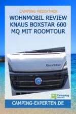 Wohnmobil Review Knaus BoxStar 600 MQ mit Roomtour