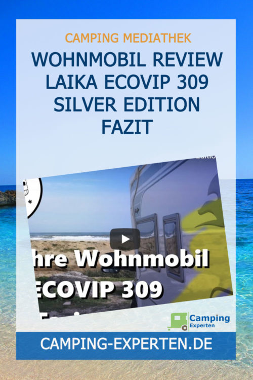 Wohnmobil Review Laika ECOVIP 309 Silver Edition Fazit