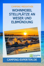 Wohnmobil Stellplätze an Weser und Elbmündung