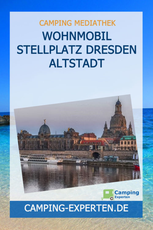 Wohnmobil Stellplatz Dresden Altstadt