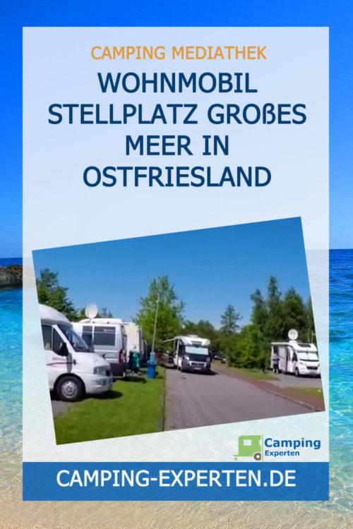 Wohnmobil Stellplatz Großes Meer in Ostfriesland