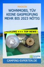 Wohnmobil TÜV Keine Gasprüfung mehr bis 2023 nötig