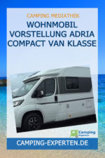 Wohnmobil Vorstellung ADRIA Compact Van Klasse