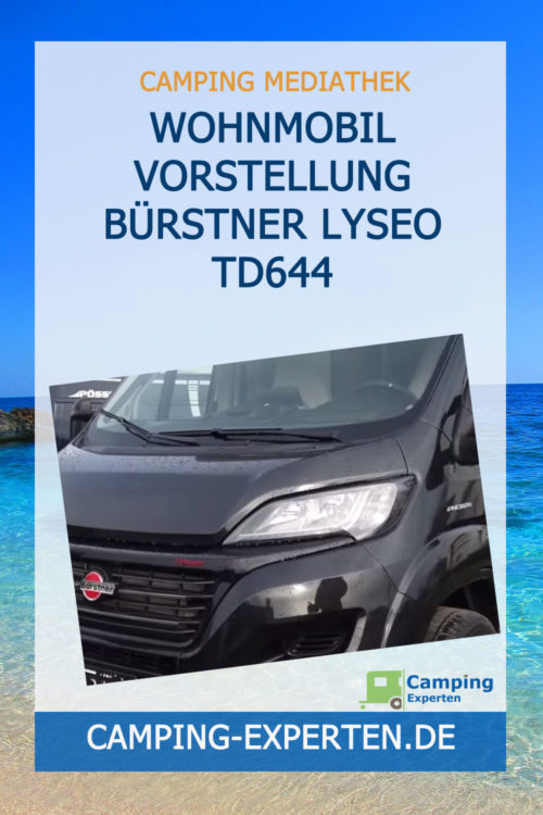Wohnmobil Vorstellung Bürstner Lyseo TD644