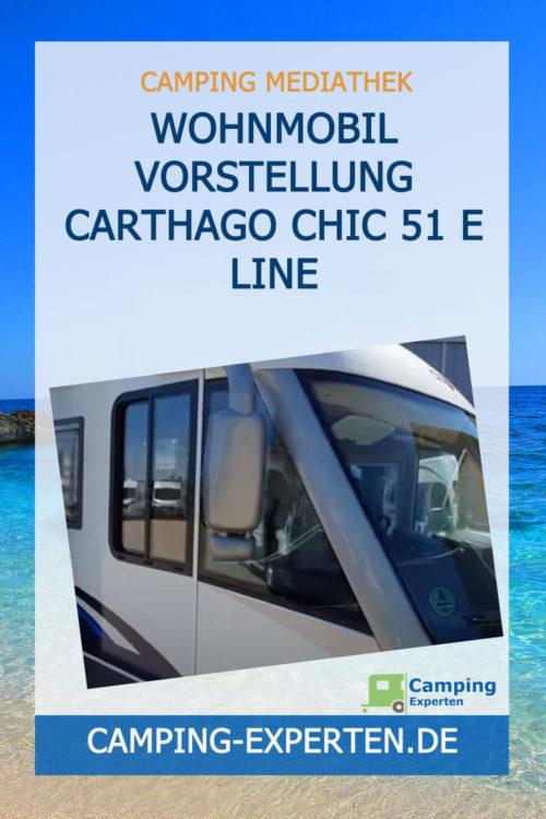 Wohnmobil Vorstellung Carthago Chic 51 E Line