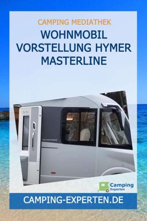 Wohnmobil Vorstellung Hymer Masterline
