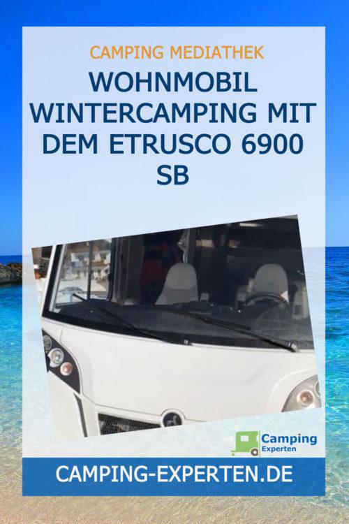 Wohnmobil Wintercamping mit dem Etrusco 6900 SB