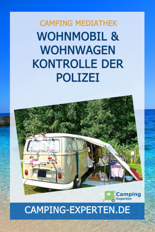 Wohnmobil & Wohnwagen Kontrolle der Polizei