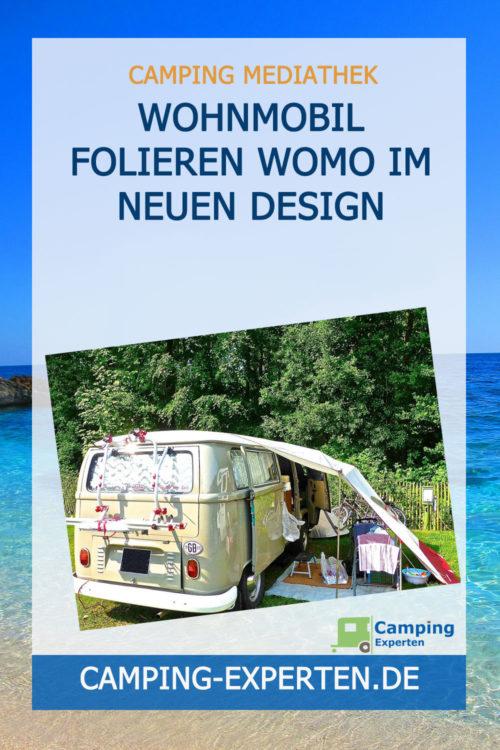 Wohnmobil folieren WoMo im neuen Design