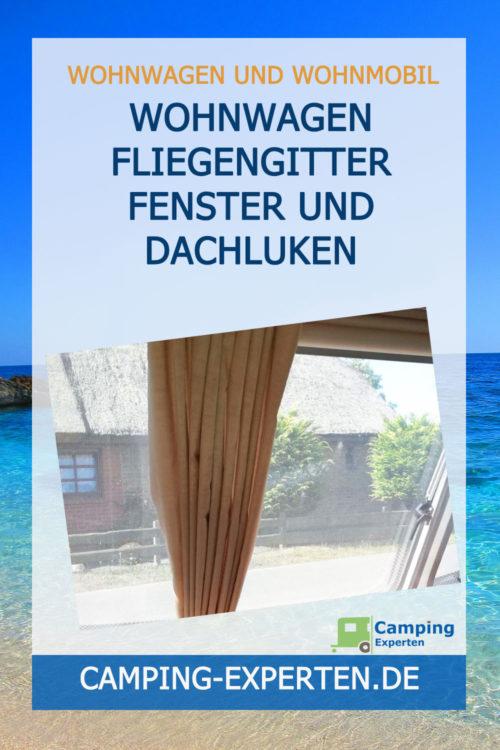 Wohnwagen Fliegengitter Fenster und Dachluken schützen