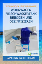 Wohnwagen Frischwassertank reinigen und desinfizieren
