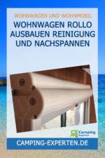 Wohnwagen Rollo Ausbauen Reinigung und Nachspannen