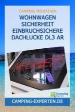 Wohnwagen Sicherheit einbruchsichere Dachlucke DL3 AR