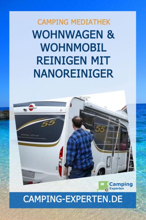 Wohnwagen & Wohnmobil reinigen mit Nanoreiniger