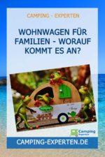 Wohnwagen für Familien - Worauf kommt es an?