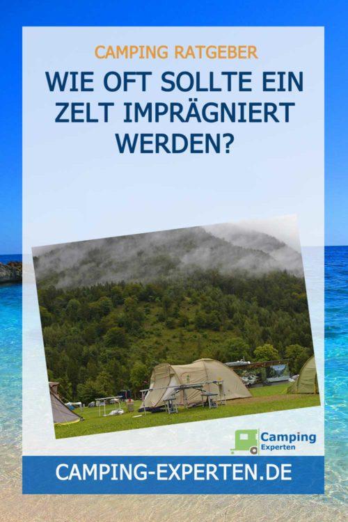 Wie oft sollte ein Zelt imprägniert werden bis es wasserdicht ist?