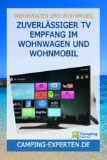 Zuverlässiger TV Empfang im Wohnwagen und Wohnmobil